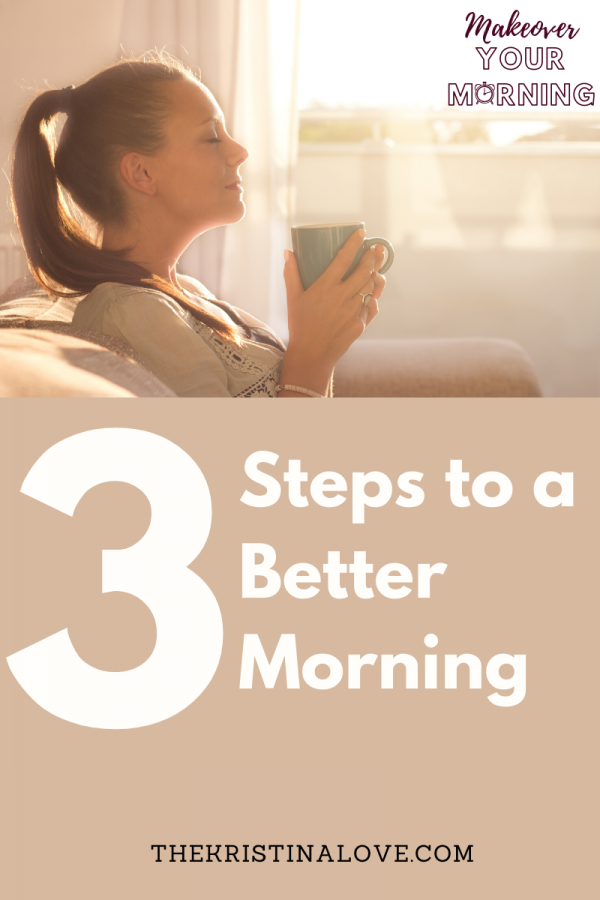 3 Steps to a Better Morning – Keep It Simple